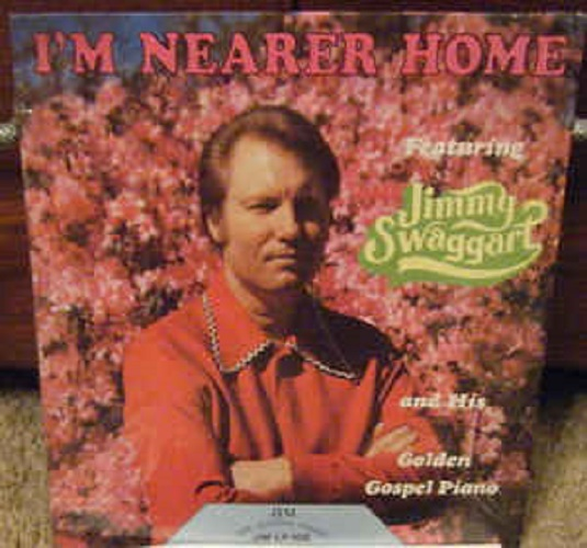 I'm Nearer Home By Jimmy Swaggart Performer On Vinyl Record Lp